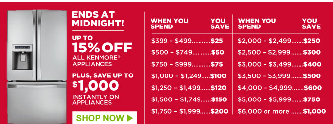 ENDS AT MIDNIGHT! | UP TO 15% OFF ALL KENMORE APPLIANCES | PLUS, SAVE UP TO $1,000 INSTANTLY ON APPLIANCES | SHOP NOW