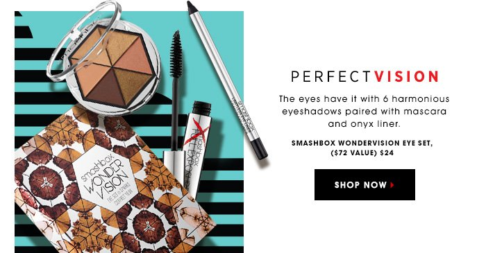 PERFECT VISION. The eyes have it with 6 harmonious eyeshadows paired with mascara and onyx liner. Smashbox Wondervision Eye Set, $32 ($72 value) SHOP NOW