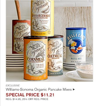 EXCLUSIVE - Williams-Sonoma Organic Pancake Mixes - SPECIAL PRICE $11.21 - REG. $14.95, 25% OFF REG. PRICE