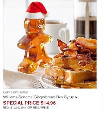 NEW & EXCLUSIVE - Williams-Sonoma Gingerbread Boy Syrup - SPECIAL PRICE $14.96 - REG. $19.95, 25% OFF REG. PRICE