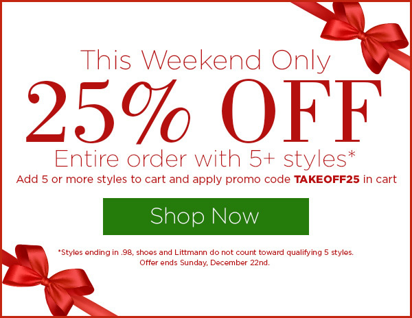 25% OFF entire order with 5+ styles - Shop Now