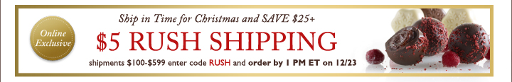 Ship in Time for Christmas and SAVE $25+