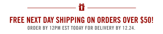 FREE NEXT DAY SHIPPING ON ORDERS OVER $150!