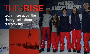 THE/RISE  Learn more abou the history and culture of freeskiing.