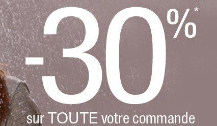 -30%* sur toute votre commande