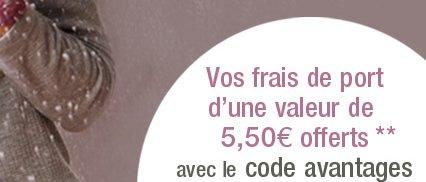 Vos frais de port d'une valeur de 5,50 euros offerts** avec le code avantages