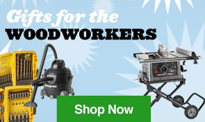 Gifts for the Woodworkers. Shop Now.