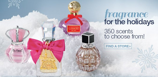 Fragrance for the holidays. 350 scents to choose from! Find a store.