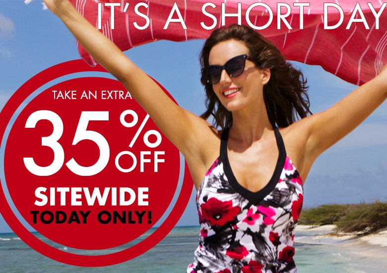 it's the SHORTest day of the year - take an exta 35% off