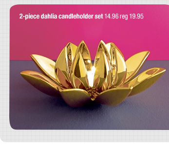 2-piece dahlia candleholder set 14.96 reg  19.95