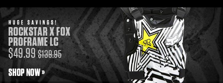 Rockstar X Fox Proframe LC