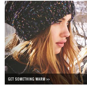 Get something warm