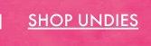 SHOP UNDIES