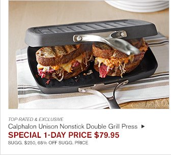 TOP-RATED & EXCLUSIVE - Calphalon Unison Nonstick Double Grill Press - SPECIAL 1-DAY PRICE $79.95 - SUGG. $250, 68% OFF SUGG. PRICE
