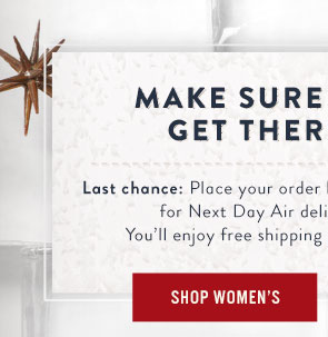 Make sure your gifts get there on time - Shop Women's