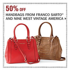 50% off Handbags from Franco Sarto® and Nine West Vintage America