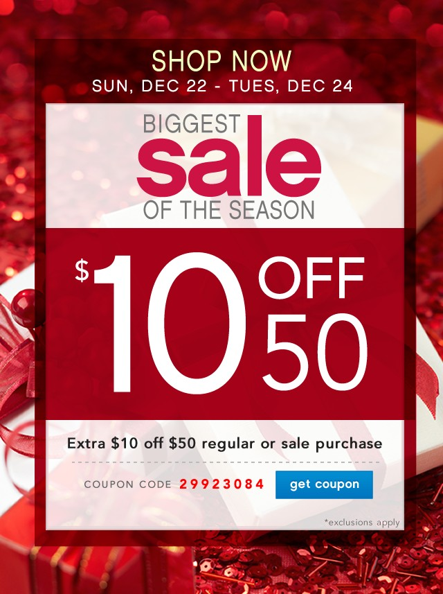Biggest Sale of the Season. $10 off 50. Get coupon.