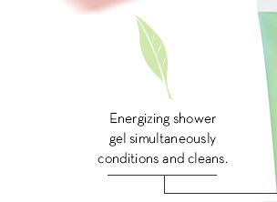 Energizing shower gel simultaneously conditions and cleans.