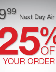 $9.99 Next Day Air + 25% Off your order.
