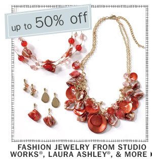 50% off Fashion jewelry from Studio Works®, Laura Ashley®, and more