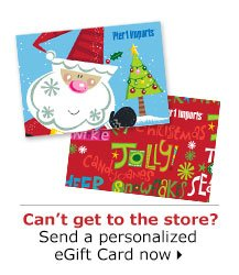 Can't get to the store? Send a personalized eGift Card now