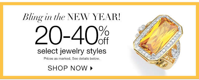 Bling in the New Year with 20-40% off select jewelry styles.