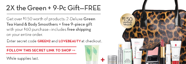 2X the Green + 9-Pc gift—FREE. Get over $150 worth of products: 2-Deluxe Green  Tea Hand & Body Smoothers + free 9-piece gift with your $60 purchase—includes free shipping on your entire order. Enter secret code GREEN2 and LOVEBEAUTY at checkout. $150 VALUE. FOLLOW THIS SECRET LINK TO SHOP. While supplies last.
