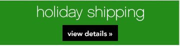 Holiday Shipping - View Details!
