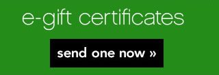 E-Gift Certificates Send One Now!