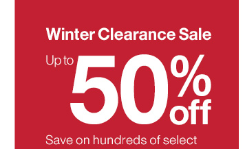 Winter Clearance Sale - Up to 50% off
