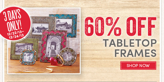 3 Days Only! Save 60% on All Tabletop Frames