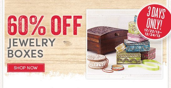 3 Days Only! Save 60% on All Jewelry Boxes