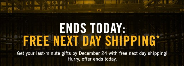 FREE EXPRESS SHIPPING* ENDS TODAY
