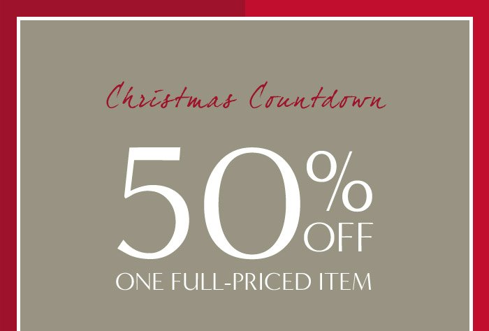 Christmas Countdown | 50% OFF ONE FULL-PRICED ITEM