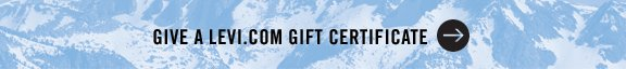 Give a Levi.com Gift Certificate