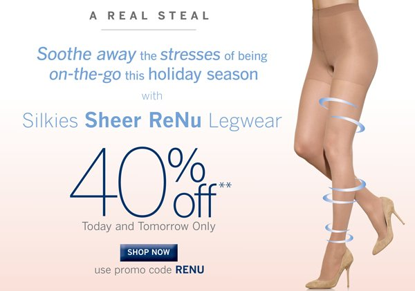40% Sheer ReNu Hosiery with Promo Code RENU.  Plus get free shipping with every purchase of $40 or more.
