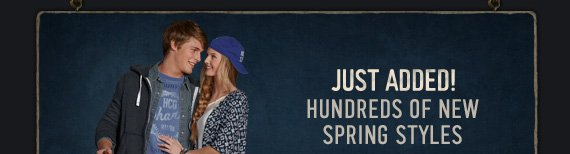 JUST ADDED! HUNDREDS OF NEW SPRING STYLES
