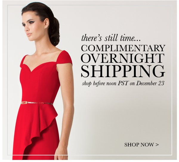 Complimentary Overnight Shipping - Shop Now