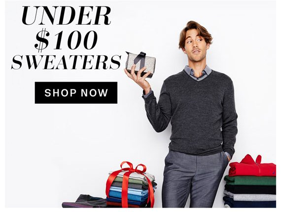 Under $100 Sweaters. Shop Now.