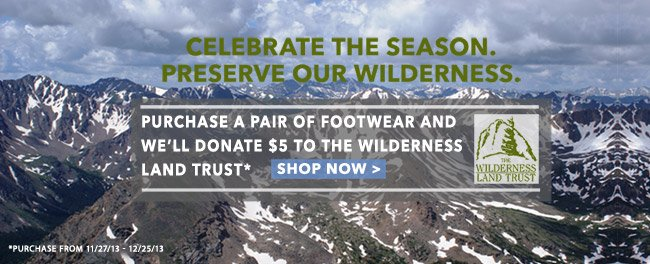CELEBRATE THE SEASON. PRESERVE OUR WILDERNESS.