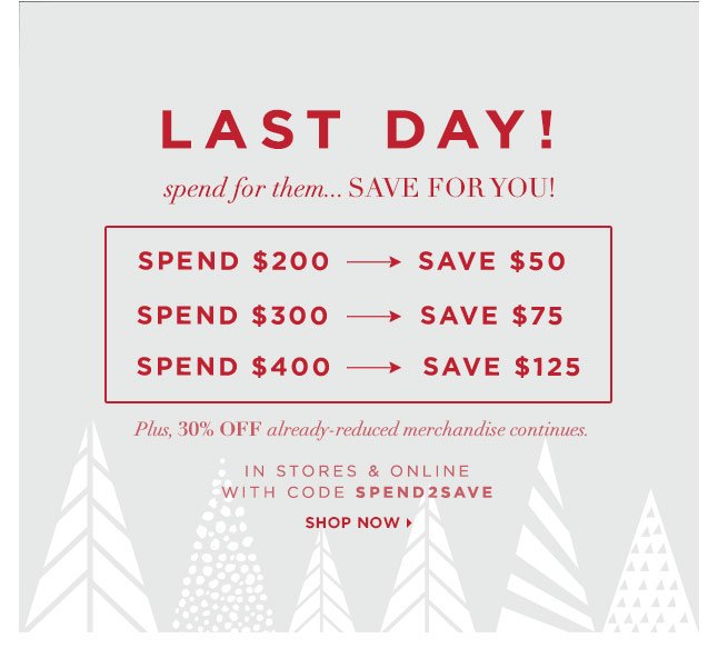 Last Day To Save Up To $125: Spend For Them, Save For You!