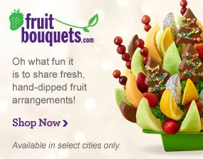 Fruit Bouquets  Available in select cities Shop Now