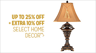 Up to 25% off + Extra 10% off Select Home Decor**