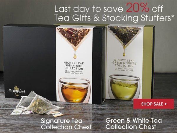 Last day to save 20% off Tea Gifts & Stocking Stuffers,* including Signature Tea Collection Chest and the Green & White Collection Chest. Shop Sale...
