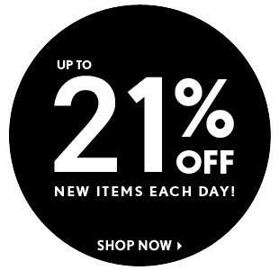 Up to 21% Off New Items Everyday
