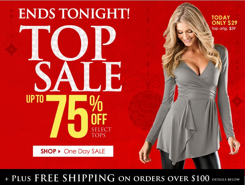 Up To 75% off, TOPS SALE! Hurry, SALE ends tonight!