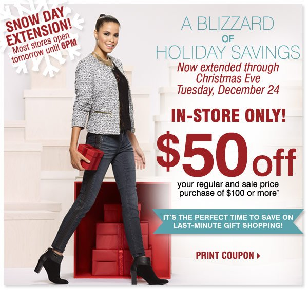 $50 off your regular and sale price  purchase of $100 or more*  Print coupon