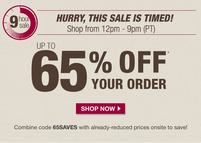 Up to 65% off your order with code 65SAVES