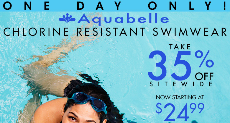 One Day Only! Aquabelle Chlorine Resistant Swimwear - take 35% off sitewide! use code: 13DEC37 at checkout