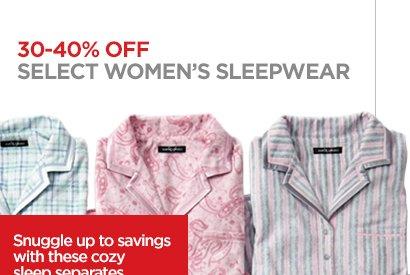 30-40% OFF SELECT WOMEN'S SLEEPWEAR